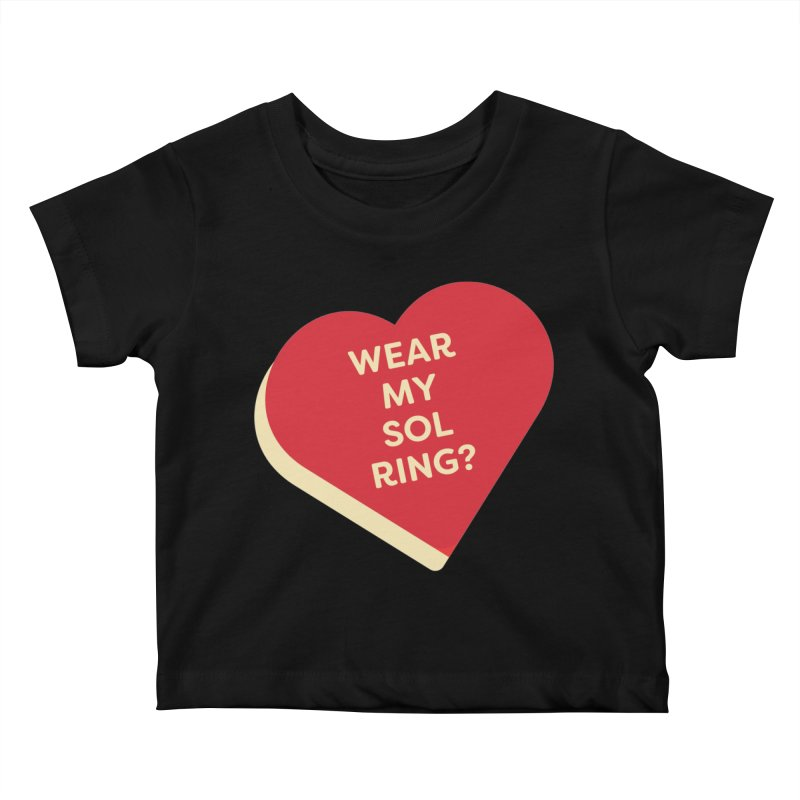 Wear my Sol Ring? (Magic the Gathering Valentine - Sol Ring Commander) Kids Baby T-Shirt by The Schwaggering
