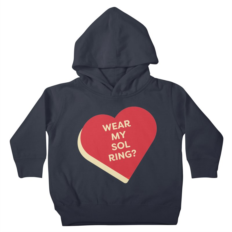 Wear my Sol Ring? (Magic the Gathering Valentine - Sol Ring Commander) Kids Toddler Pullover Hoody by The Schwaggering