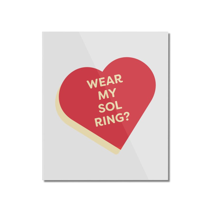 Wear my Sol Ring? (Magic the Gathering Valentine - Sol Ring Commander) Home Mounted Acrylic Print by The Schwaggering