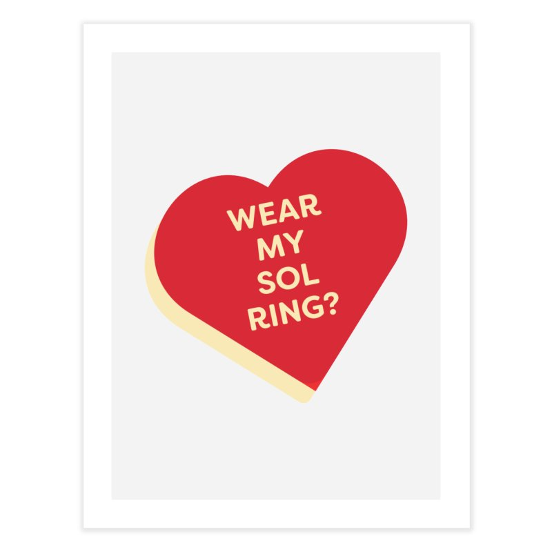 Wear my Sol Ring? (Magic the Gathering Valentine - Sol Ring Commander) Home Fine Art Print by The Schwaggering