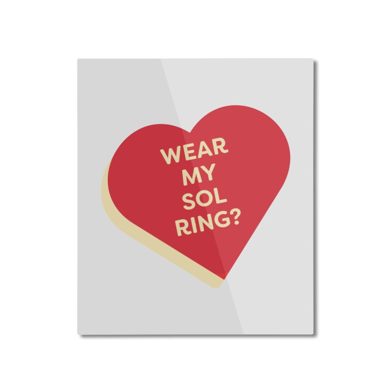 Wear my Sol Ring? (Magic the Gathering Valentine - Sol Ring Commander) Home Mounted Aluminum Print by The Schwaggering