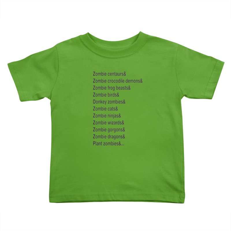 All the Zombies Kids Toddler T-Shirt by The Schwaggering
