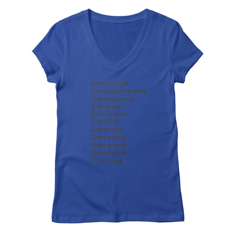 All the Zombies Women's V-Neck by The Schwaggering