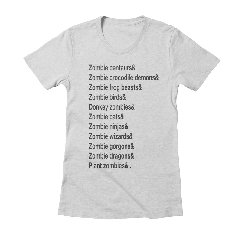 All the Zombies Women's T-Shirt by The Schwaggering