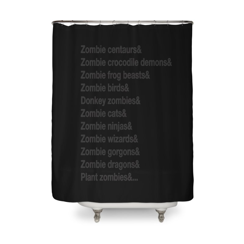 All the Zombies Home Shower Curtain by The Schwaggering