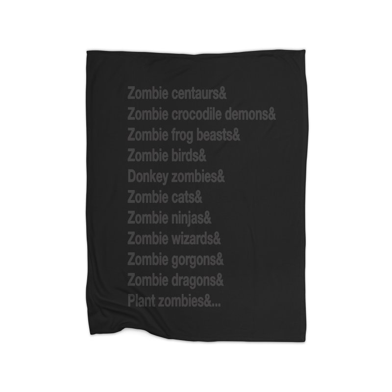 All the Zombies Home Blanket by The Schwaggering