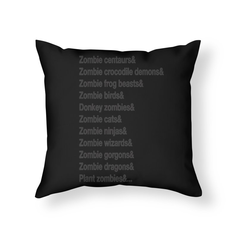 All the Zombies Home Throw Pillow by The Schwaggering