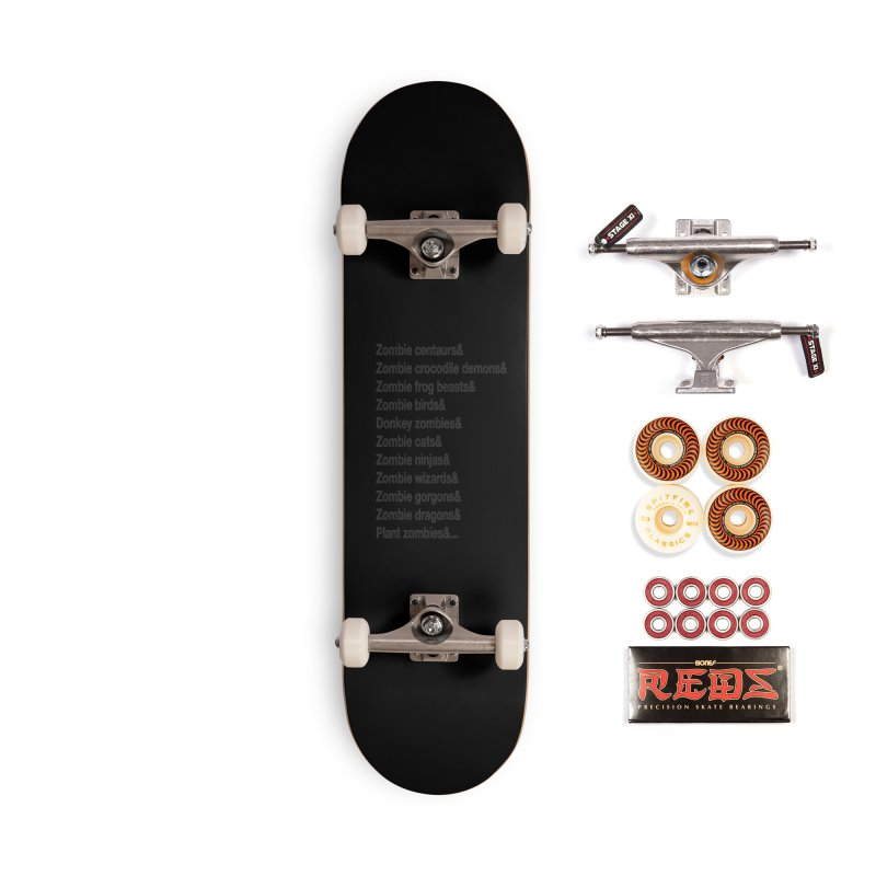 All the Zombies Accessories Skateboard by The Schwaggering