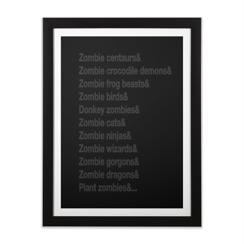 All the Zombies Home Framed Fine Art Print by The Schwaggering
