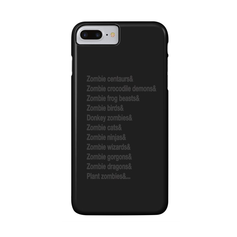 All the Zombies Accessories Phone Case by The Schwaggering