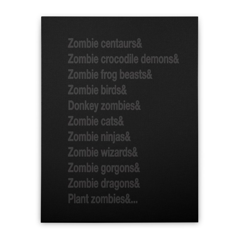All the Zombies Home Stretched Canvas by The Schwaggering