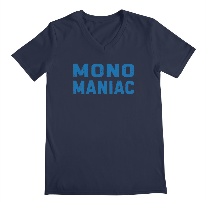 Mono Maniac (Blue) Men's V-Neck by The Schwaggering
