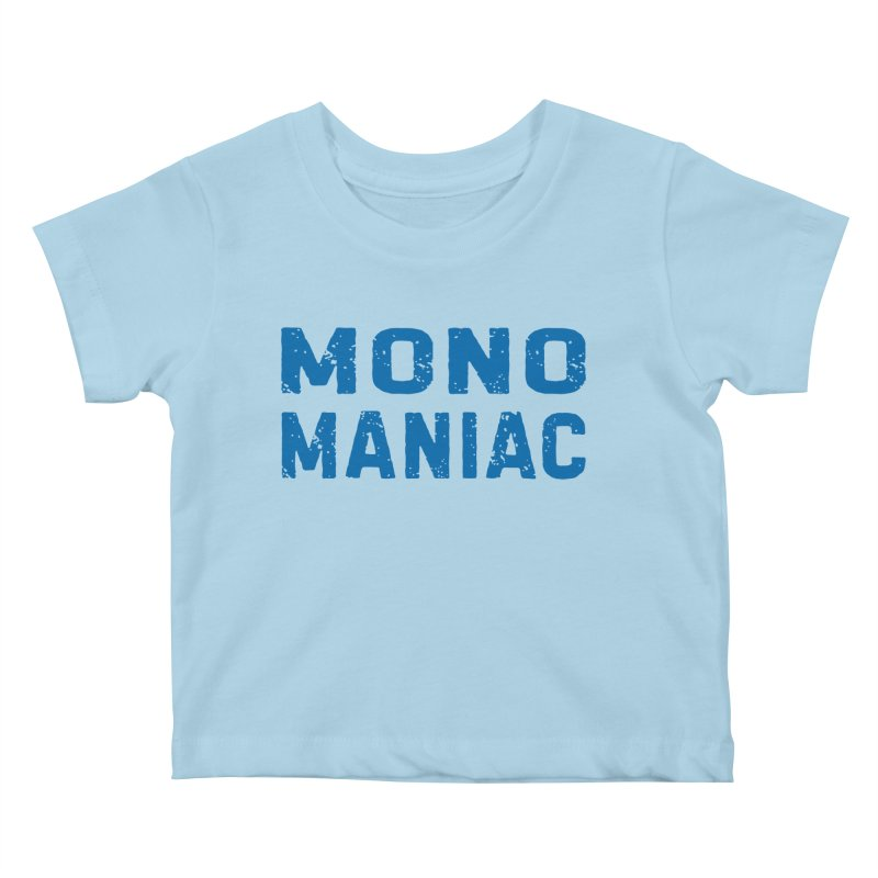 Mono Maniac (Blue) Kids Baby T-Shirt by The Schwaggering