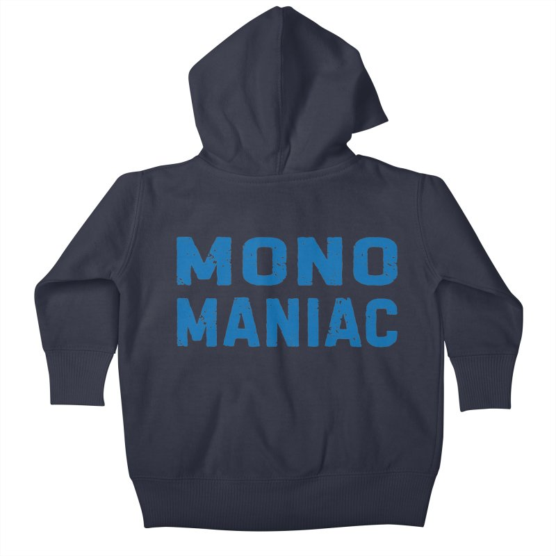Mono Maniac (Blue) Kids Baby Zip-Up Hoody by The Schwaggering