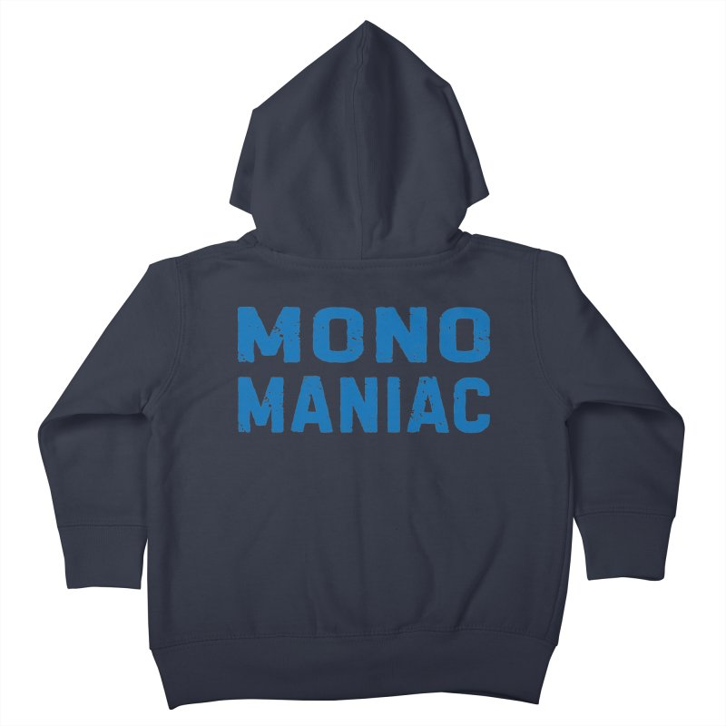 Mono Maniac (Blue) Kids Toddler Zip-Up Hoody by The Schwaggering