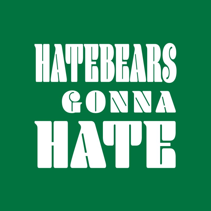 Hatebears Gonna Hate Accessories Button by The Schwaggering