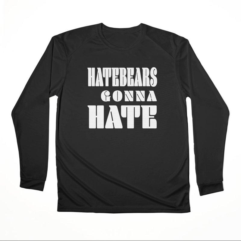 Hatebears Gonna Hate Women's Longsleeve T-Shirt by The Schwaggering