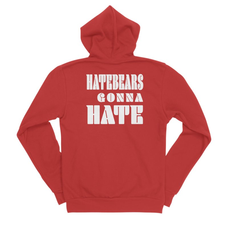 Hatebears Gonna Hate Men's Zip-Up Hoody by The Schwaggering
