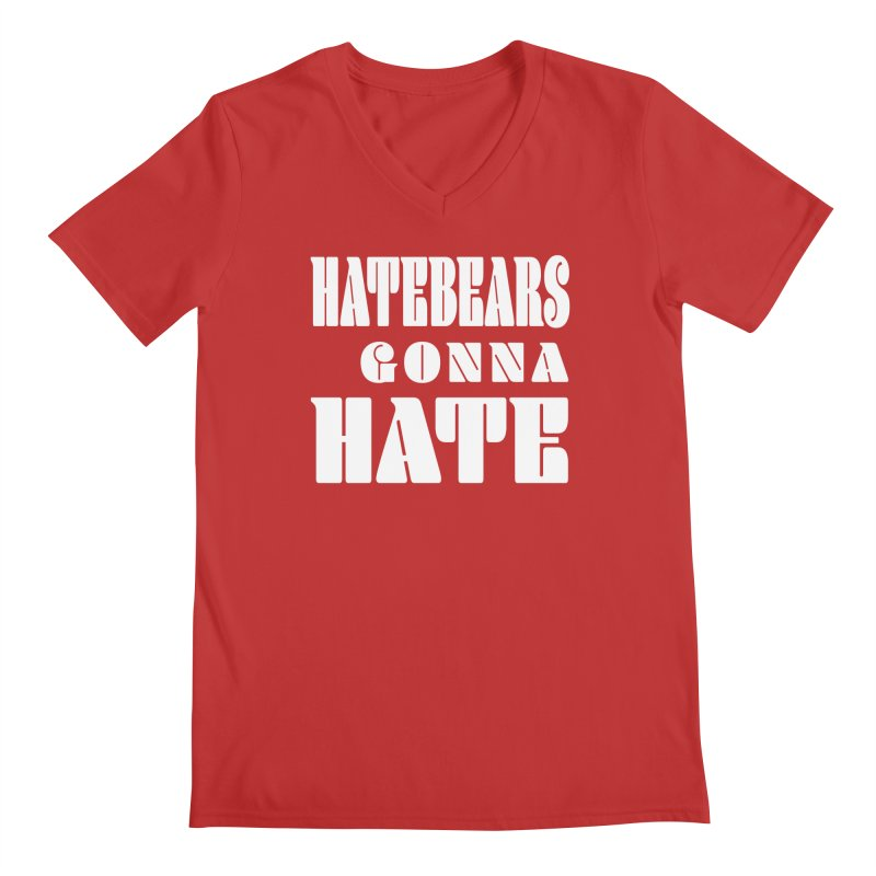 Hatebears Gonna Hate Men's V-Neck by The Schwaggering