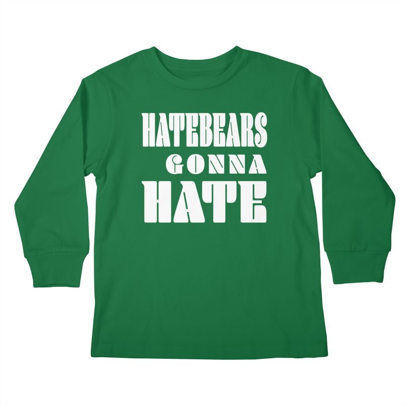 Hatebears Gonna Hate Kids Longsleeve T-Shirt by The Schwaggering