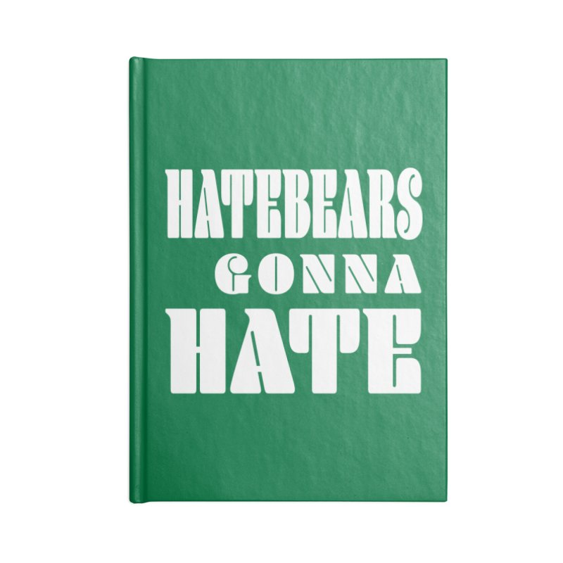 Hatebears Gonna Hate Accessories Notebook by The Schwaggering
