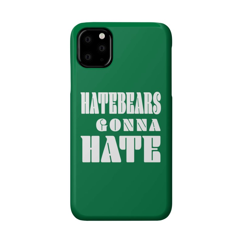 Hatebears Gonna Hate Accessories Phone Case by The Schwaggering