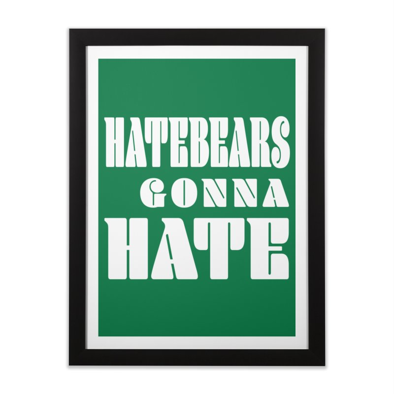Hatebears Gonna Hate Home Framed Fine Art Print by The Schwaggering