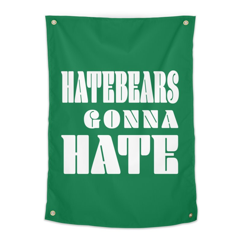 Hatebears Gonna Hate Home Tapestry by The Schwaggering