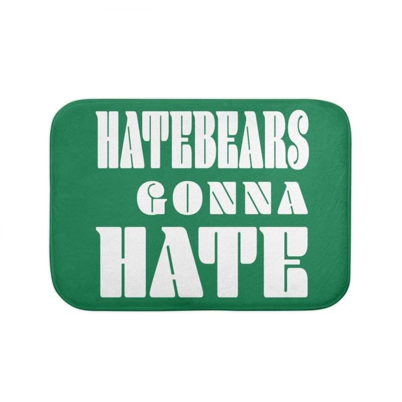 Hatebears Gonna Hate Home Bath Mat by The Schwaggering