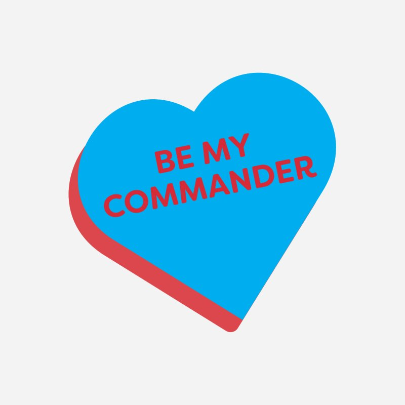 Be My Commander (Magic the Gathering Valentine - Commander) Home Mounted Acrylic Print by The Schwaggering