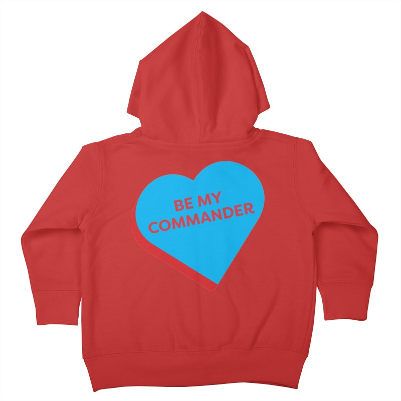 Be My Commander (Magic the Gathering Valentine - Commander) Kids Toddler Zip-Up Hoody by The Schwaggering