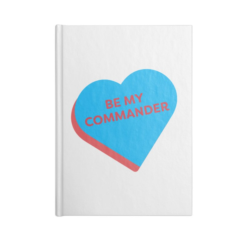 Be My Commander (Magic the Gathering Valentine - Commander) Accessories Notebook by The Schwaggering