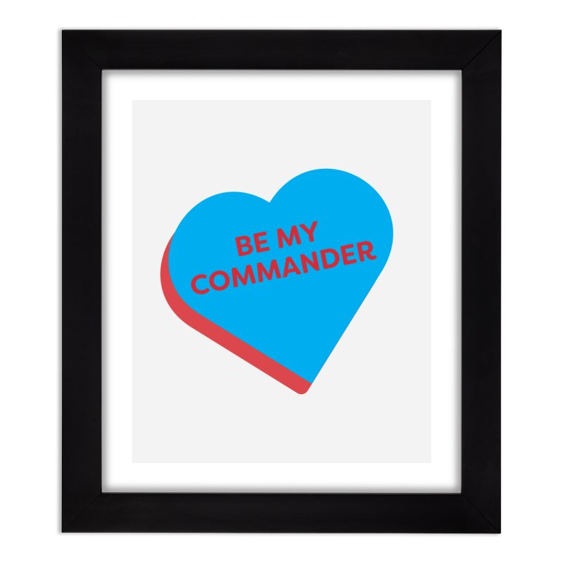 Be My Commander (Magic the Gathering Valentine - Commander) Home Framed Fine Art Print by The Schwaggering