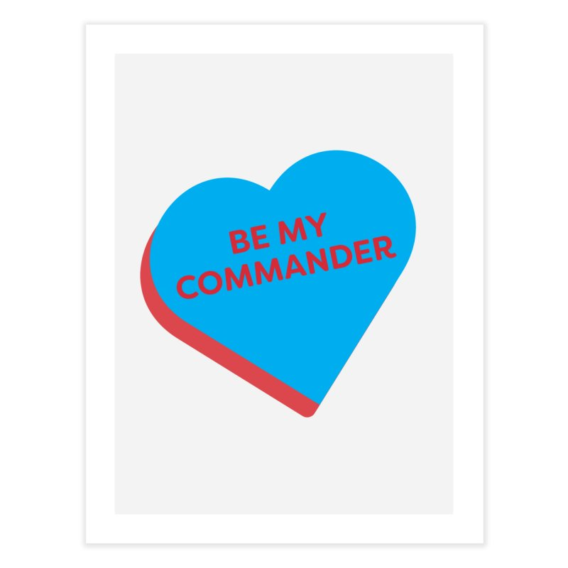 Be My Commander (Magic the Gathering Valentine - Commander) Home Fine Art Print by The Schwaggering