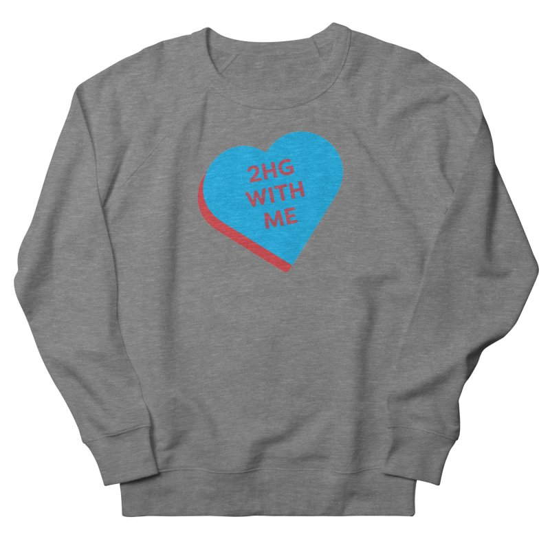 2HG With Me (Magic the Gathering Valentine - Two Headed Giant) Women's Sweatshirt by The Schwaggering