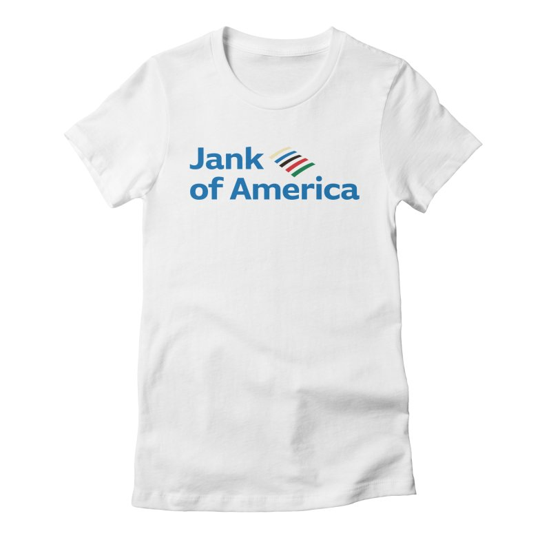 Jank of America Women's T-Shirt by The Schwaggering