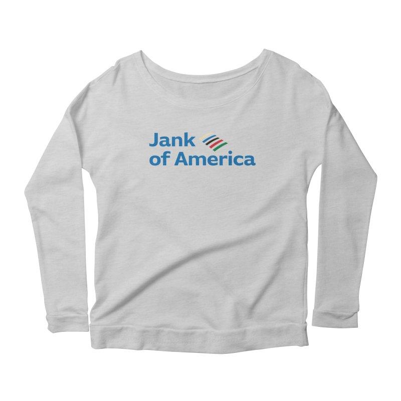 Jank of America Women's Longsleeve T-Shirt by The Schwaggering