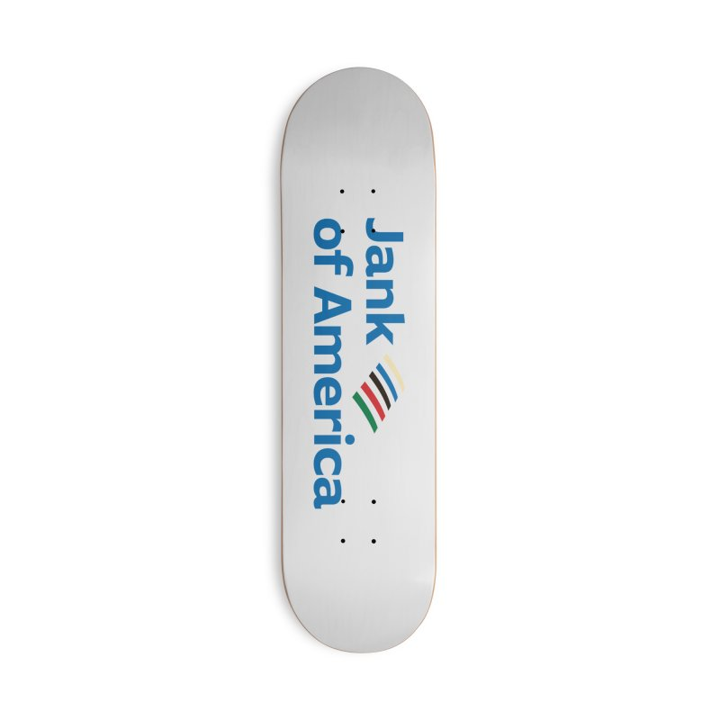 Jank of America Accessories Skateboard by The Schwaggering