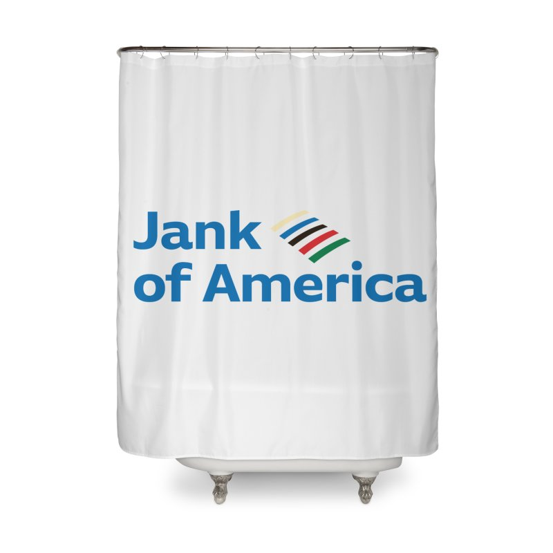Jank of America Home Shower Curtain by The Schwaggering