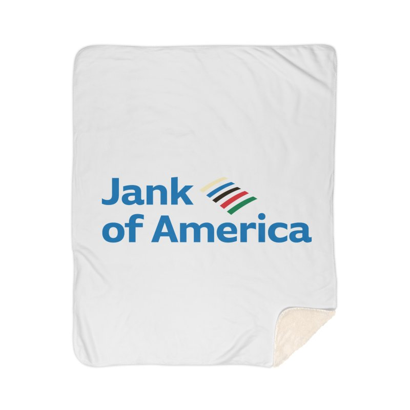 Jank of America Home Blanket by The Schwaggering