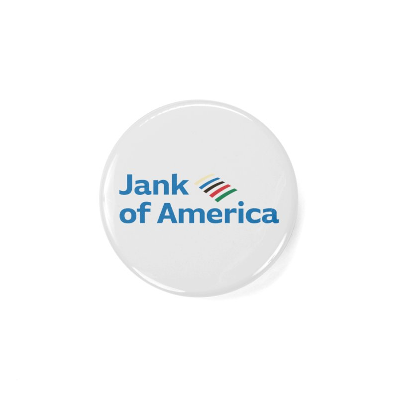 Jank of America Accessories Button by The Schwaggering