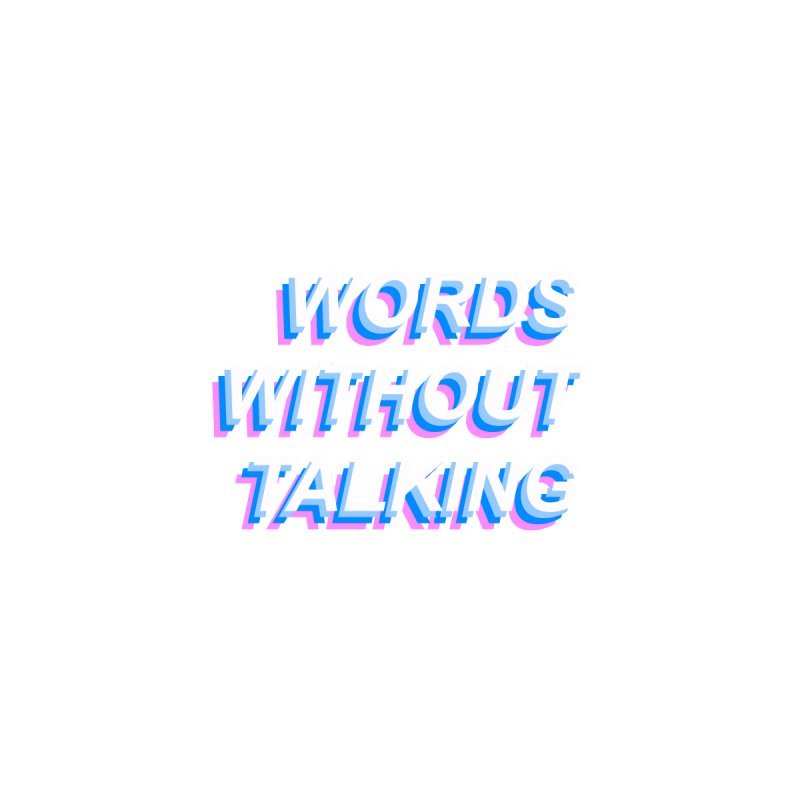 WORDS WITHOUT TALKING None  by The Science Of