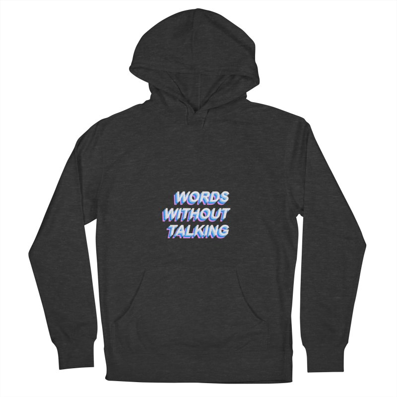 WORDS WITHOUT TALKING Women's Pullover Hoody by The Science Of