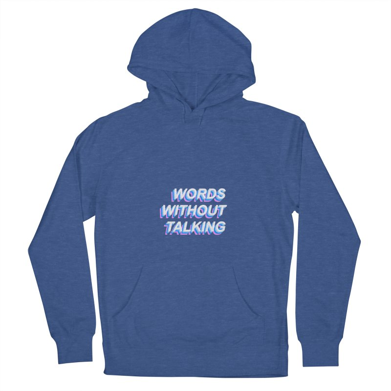 WORDS WITHOUT TALKING Men's Pullover Hoody by The Science Of