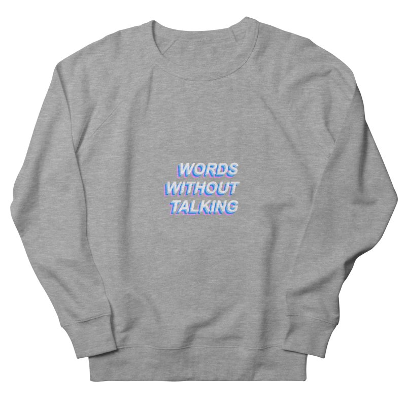 WORDS WITHOUT TALKING Women's Sweatshirt by The Science Of