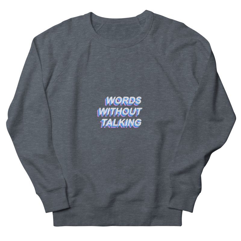 WORDS WITHOUT TALKING Men's Sweatshirt by The Science Of