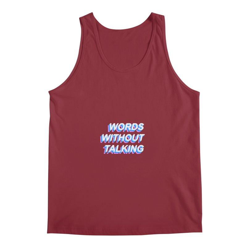 WORDS WITHOUT TALKING Men's Tank by The Science Of