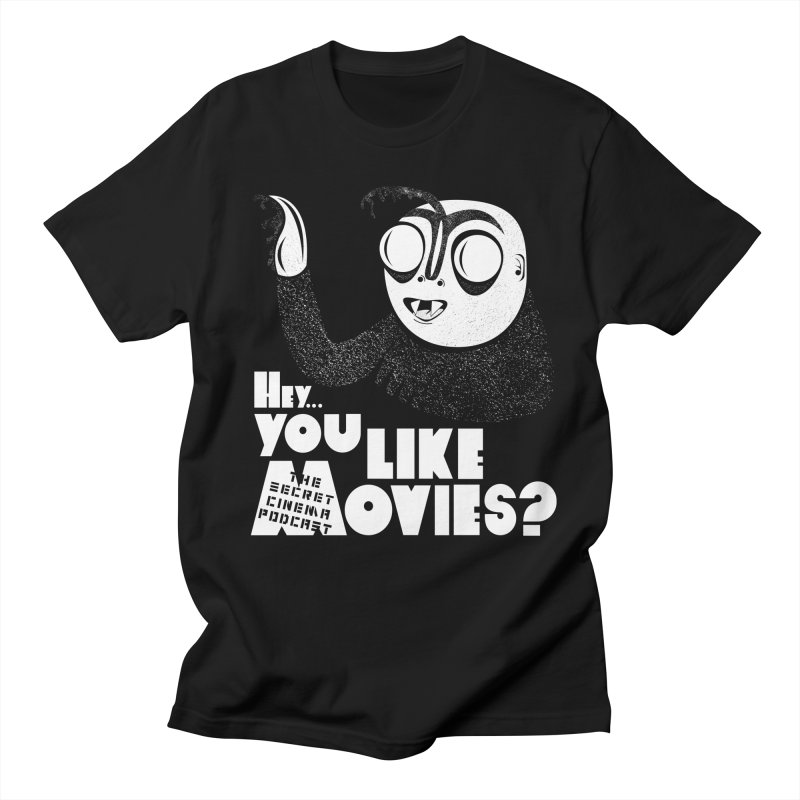 hey...you like movies? Women's Regular Unisex T-Shirt by The Secret Cinema Podcast Shop