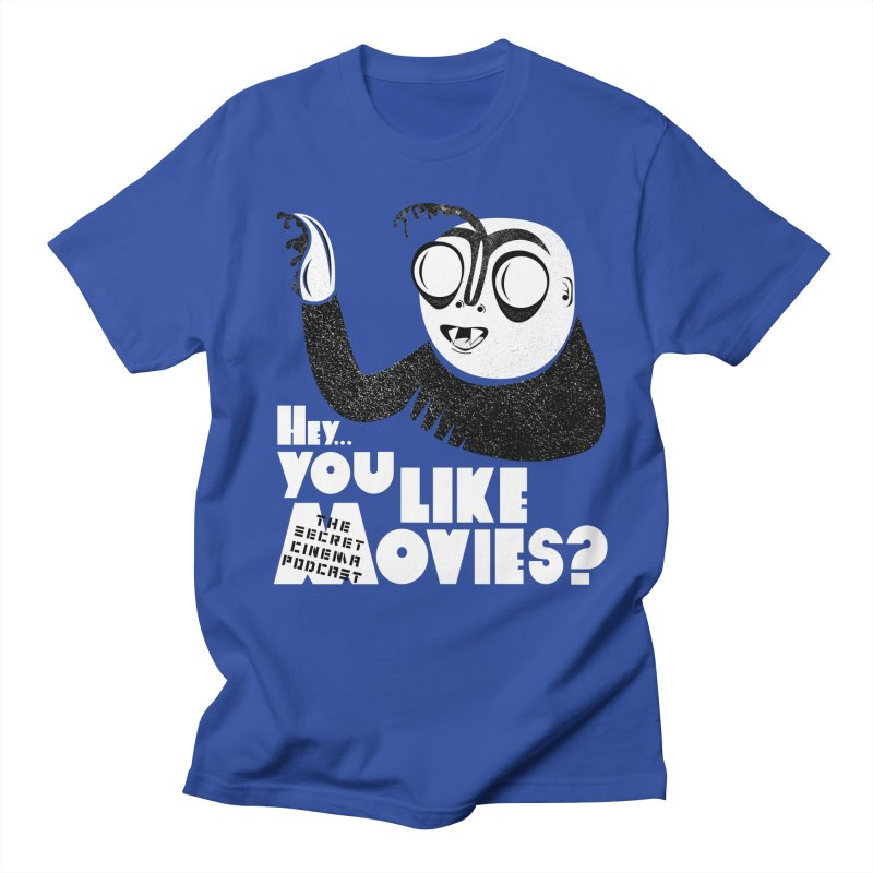hey...you like movies? Women's Regular Unisex T-Shirt by The Secret Cinema Podcast Shop
