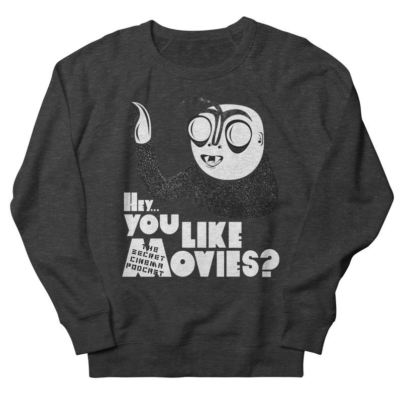 hey...you like movies? Women's French Terry Sweatshirt by The Secret Cinema Podcast Shop